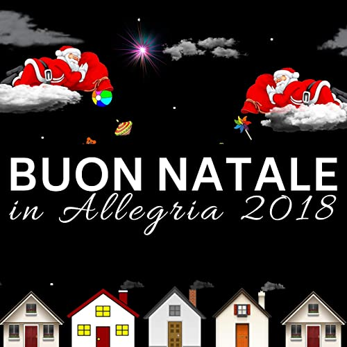 Buon Natale Buon Natale Canzone.Buon Natale In Allegria 2018 Le Piu Belle Canzoni Di Natale By