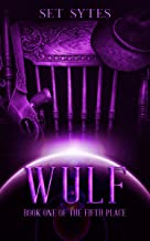 WULF: A Weird West Sci-Fantasy (The Fifth Place Book 1)