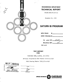 Saturn IB program. Test report for flexible hose, 1/4-inch, 3000-psig Aeroquip corporation part number 675003-4-0420, NASA DRAWING number 75M11337-4-0420