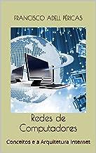 Redes de Computadores: Conceitos e a Arquitetura Internet (Portuguese Edition)