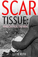 Scar Tissue: Who Can Heal The Pain