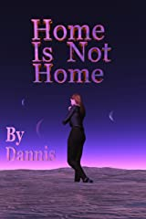 Home Is Not Home Kindle Edition