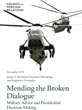 Mending the Broken Dialogue: Military Advice and Presidential Decision-Making