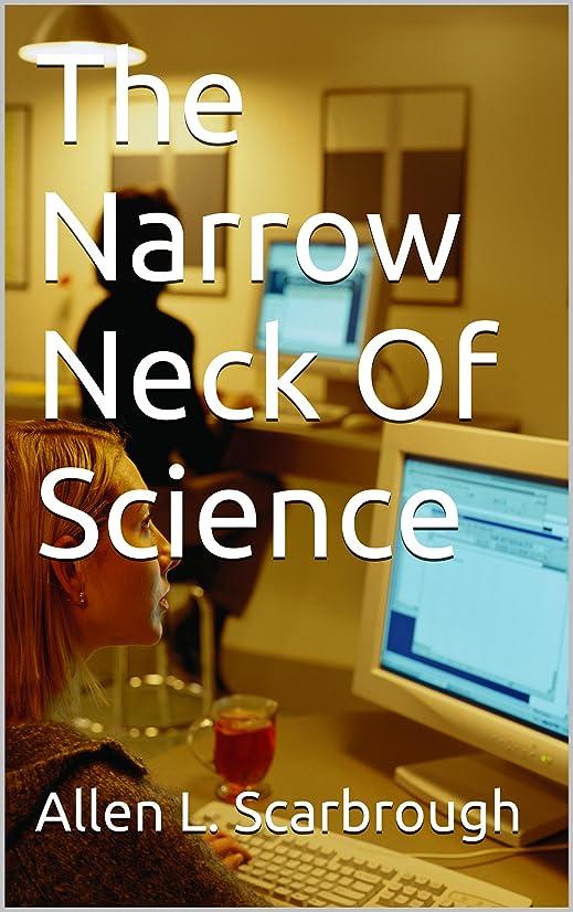 中庭すべて出席するThe Narrow Neck Of Science (English Edition)
