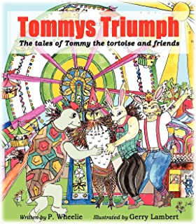 Tommy's Triumph: The Tales of Tommy the Tortoise and Friends