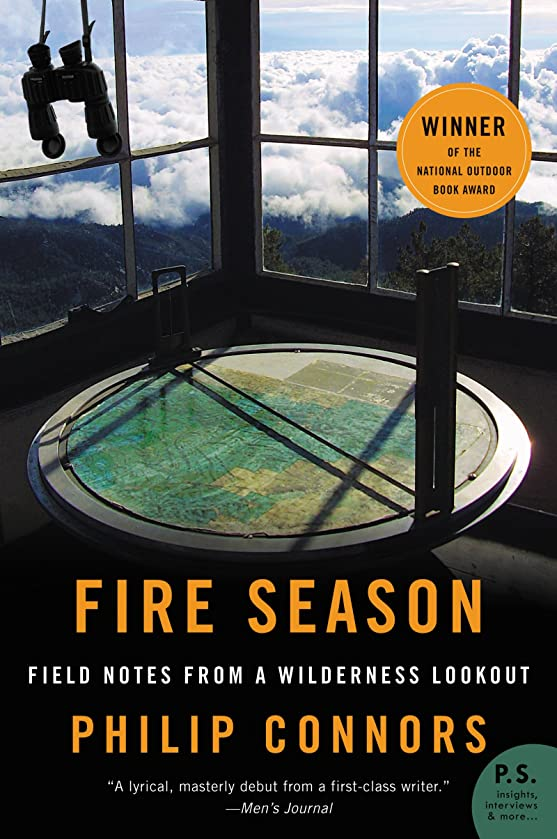 祝福誇張する要求Fire Season: Field Notes from a Wilderness Lookout (English Edition)
