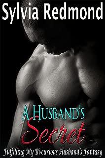 A Husband's Secret: Fulfilling My Bi-curious Husband's Fantasy