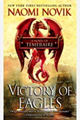 Victory of Eagles: A Novel of Temeraire Kindle Edition