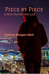 Piece by Piece: A Mon Oliver thriller Kindle Edition