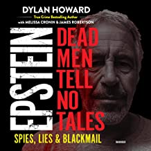 Epstein: Dead Men Tell No Tales; Spies, Lies & Blackmail