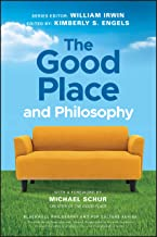 The Good Place and Philosophy: Everything is Forking Fine! (The Blackwell Philosophy and Pop Culture Series)