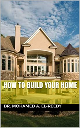 How to Build Your Home (English Edition)