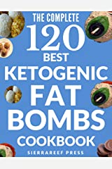 FAT BOMBS: 120 SWEET AND SAVORY KETO TREATS FOR KETOGENIC, LOW CARB, GLUTEN-FREE AND PALEO DIETS (keto, ketogenic diet, keto fat bombs, desserts, healthy recipes, fat bombs cookbook, paleo, low carb) Kindle Edition