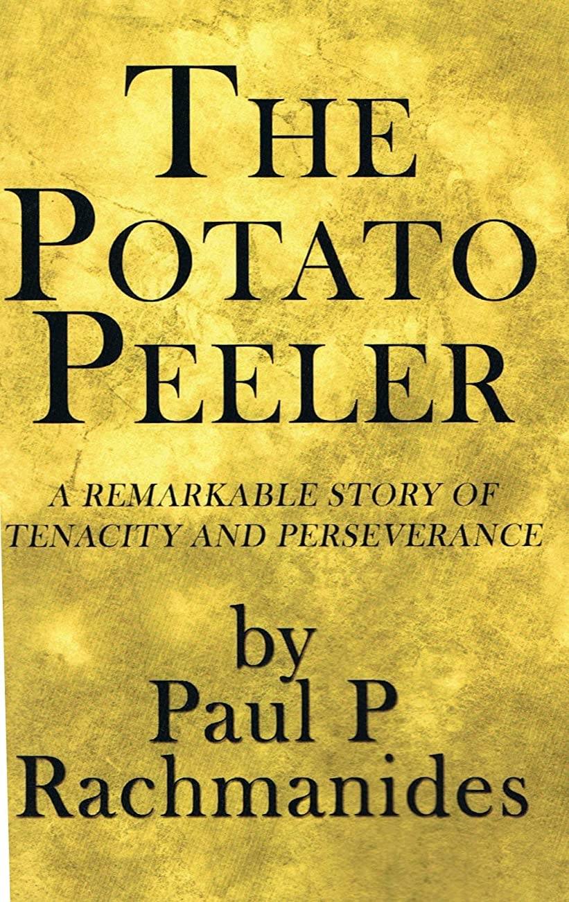 雰囲気ジョージスティーブンソンThe Potato Peeler: A Remarkable Story of Tenacity and Perseverance (English Edition)