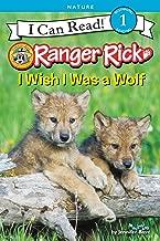 Ranger Rick: I Wish I Was a Wolf (I Can Read Level 1)