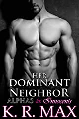 Her Dominant Neighbor: First Time Older Man Younger Woman Erotic Romance (Alphas & Innocents) Kindle Edition