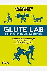 Glute Lab – Die Revolution des Glutaeus-Trainings: Wissenschaftliche Grundlagen. Effektive Übungen. Fundierte Trainingspläne. (German Edition) Kindle Edition