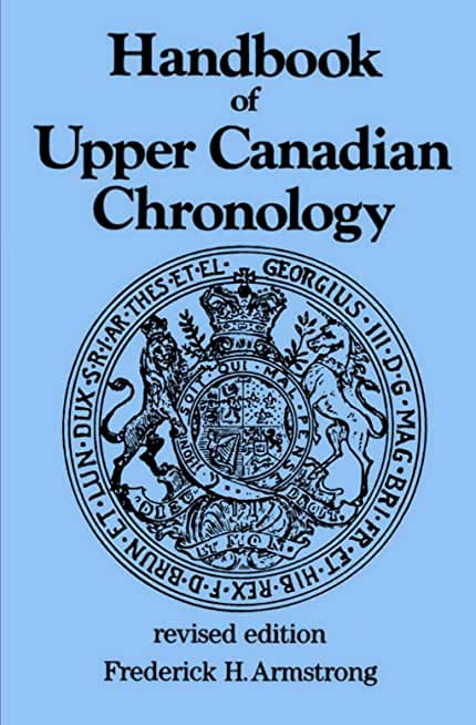 Handbook of Upper Canadian Chronology: Revised Edition (Dundurn Canadian Historical Document Series 3) (English Edition)