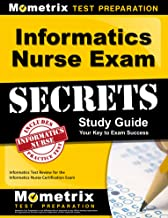 Informatics Nurse Exam Secrets Study Guide: Informatics Test Review for the Informatics Nurse Certification Exam (Mometrix...