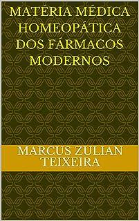 Matéria médica homeopática dos fármacos modernos (Novos Medicamentos Homeopáticos: uso dos fármacos modernos segundo o pri...
