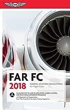 FAR-FC 2018: Federal Aviation Regulations for Flight Crew (FAR/AIM series)