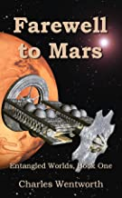 Farewell to Mars (Entangled Worlds Book 1)