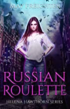 Russian Roulette: An Urban Fantasy Novel (Helena Hawthorn Series Book 1)