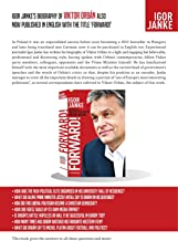IGOR JANKE - FORWARD!: THE STORY OF HUNGARIAN PRIME MINISTER, VIKTOR ORBAN