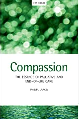 Compassion: The Essence of Palliative and End-of-Life Care Kindle Edition