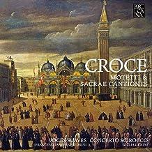 Croce: Motetti & Sacrae Cantiones