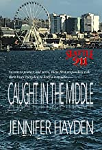 Caught in the Middle (Seattle 911 Book 1)