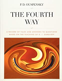 The Fourth Way: A Record of Talks and Answers to Questions Based on the Teaching of G. I. Gurdjieff [revised edition, large format]