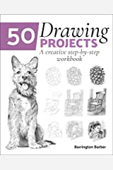50 Drawing Projects: A Creative Step-by-Step Workbook Kindle Edition