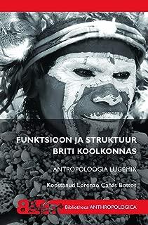 Funktsioon ja struktuur Briti koolkonnas: Antropoloogia lugemik Function and structure in the British school. Anthropology reader (in Estonian)