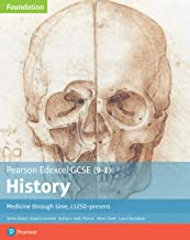 Edexcel GCSE (9-1) History Foundation Medicine through time, c1250-present Student Book (Edexcel GCSE (9-1) Foundation His...