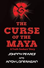 The Curse of the Maya: A Truth-Seekers' Story