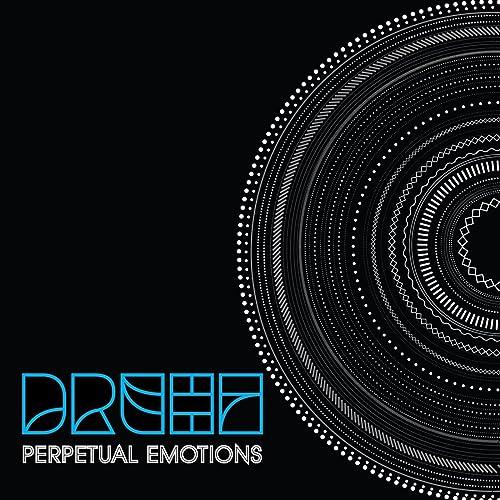 drehz perpetual emotions