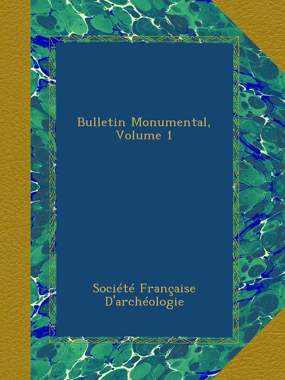 ドレイン下位先住民Bulletin Monumental, Volume 1