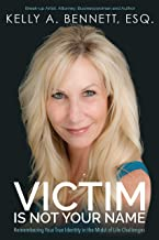 Victim Is Not Your Name: Remembering Your True Identity in the Midst of Life Challenges