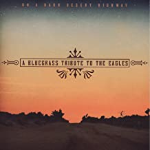 A Bluegrass Tribute To The Eagles: On A Dark Desert Highway
