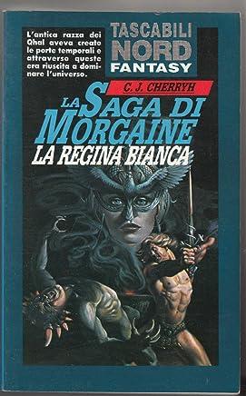 La Saga Di Morgaine. La Regina Bianca Di C. J. Cherryh 1° Ed. 1991 Nord