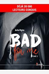 Bad for me: Tome 2 Format Kindle