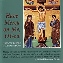Have Mercy On Me, O God: The Great Canon of St. Andrew of Crete