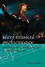 Sámi Musical Performance and the Politics of Indigeneity in Northern Europe (Europea: Ethnomusicologies and Modernities Book 17) (English Edition)