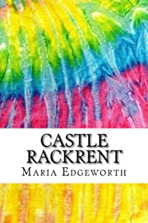 Castle Rackrent: Includes MLA Style Citations for Scholarly Secondary Sources, Peer-Reviewed Journal Articles and Critical Essays (Squid Ink Classics)