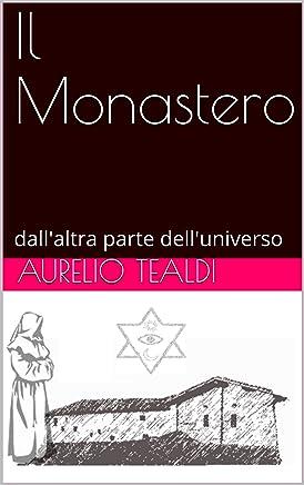 Il Monastero: dallaltra parte delluniverso