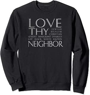 Inspirational Love Thy Neighbor Sweatshirt
