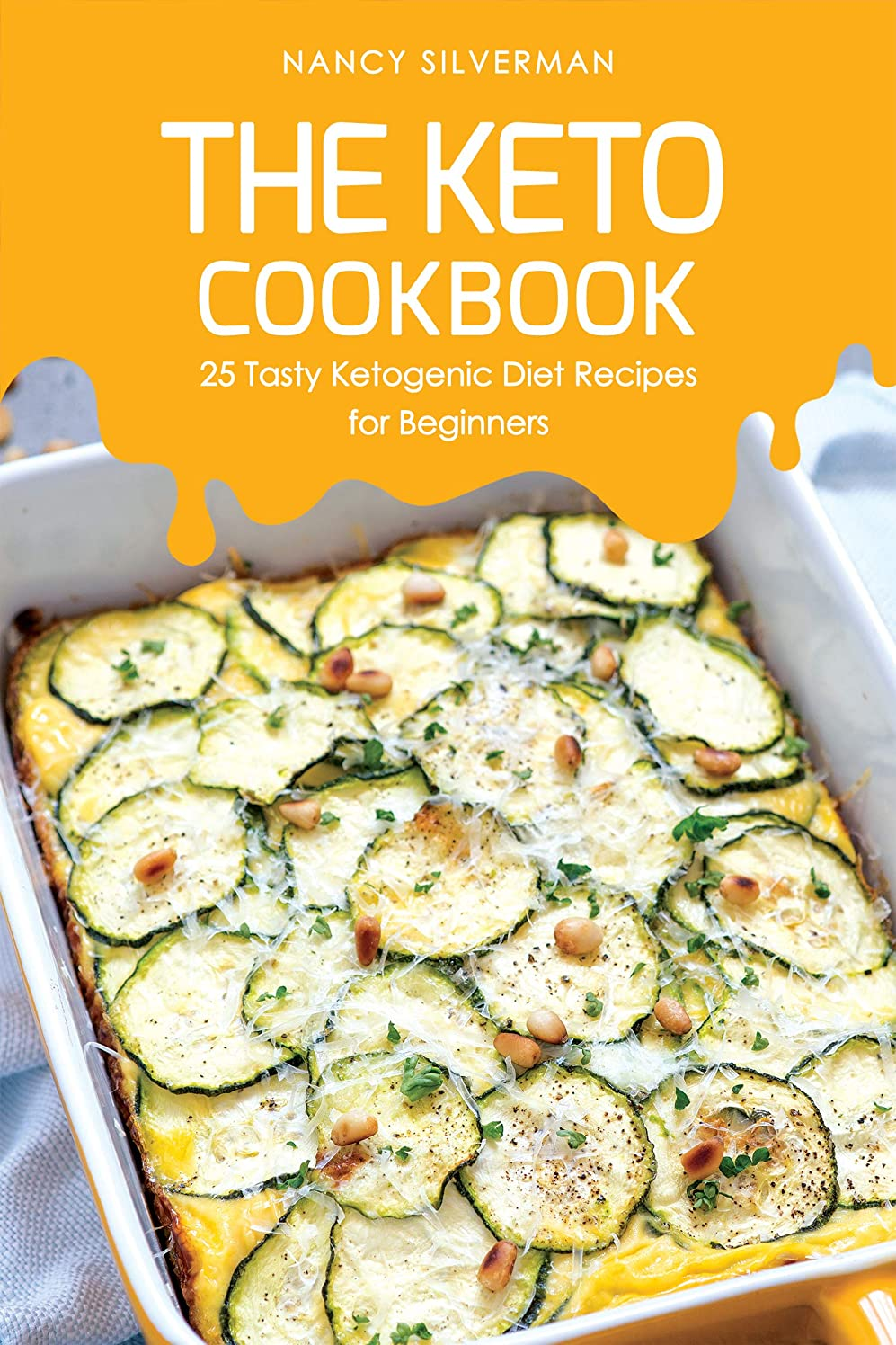 The Keto Cookbook: 25 Tasty Ketogenic Diet Recipes for Beginners (English Edition)