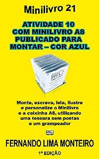 ATIVIDADE 10  COM MINILIVRO A8  PUBLICADO PARA  MONTAR – COR AZUL: Monte, escreva, leia, ilustre  e personalize o minilivr...