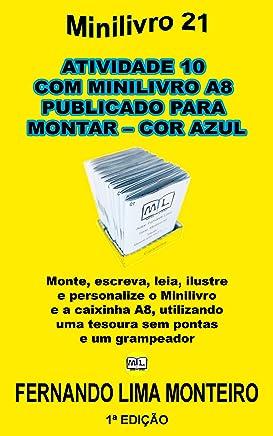 ATIVIDADE 10  COM MINILIVRO A8  PUBLICADO PARA  MONTAR – COR AZUL: Monte, escreva, leia, ilustre  e personalize o minilivro  e a caixinha A8, utilizando ... E CAIXINHA PARA MONTAR) (Portuguese Edition)